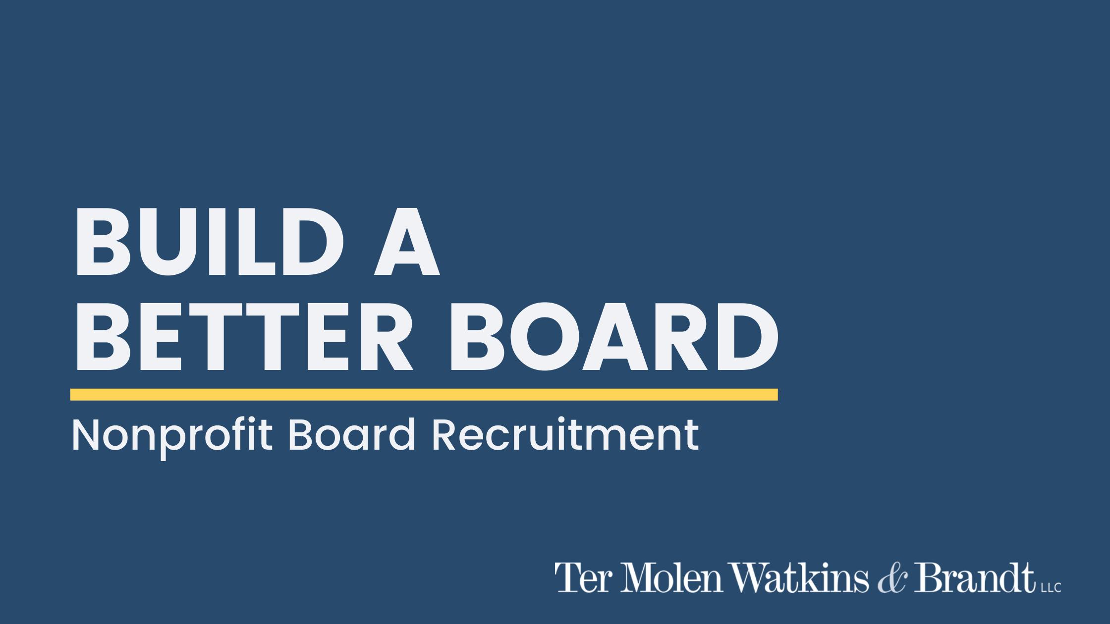 Build a Better Board: Nonprofit Board Recruitment