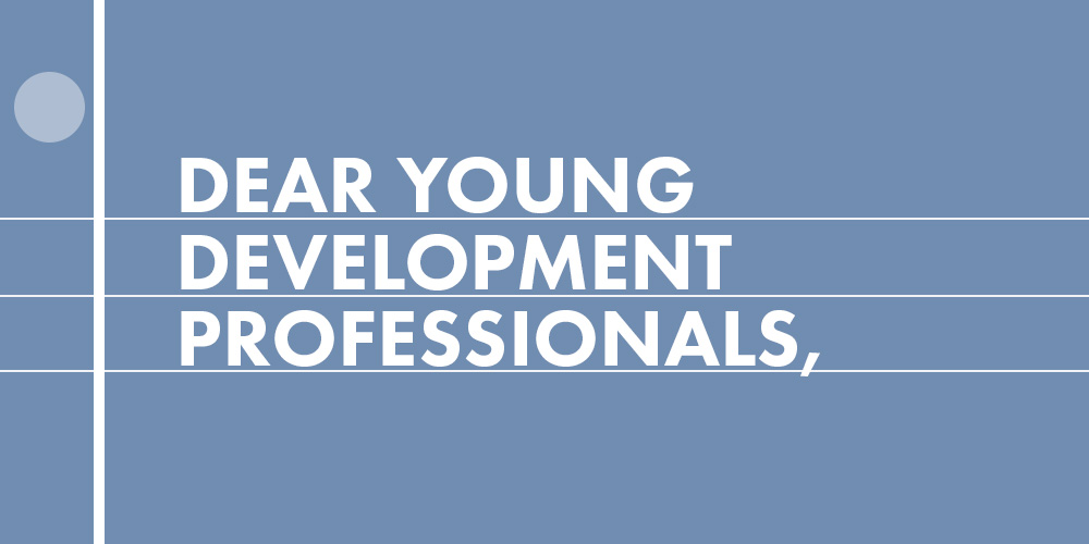 Advice to Young Development Professionals