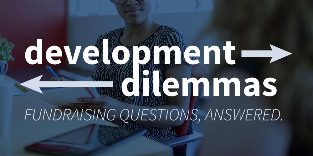 Development Dilemma: Hiring First Fundraising Staff