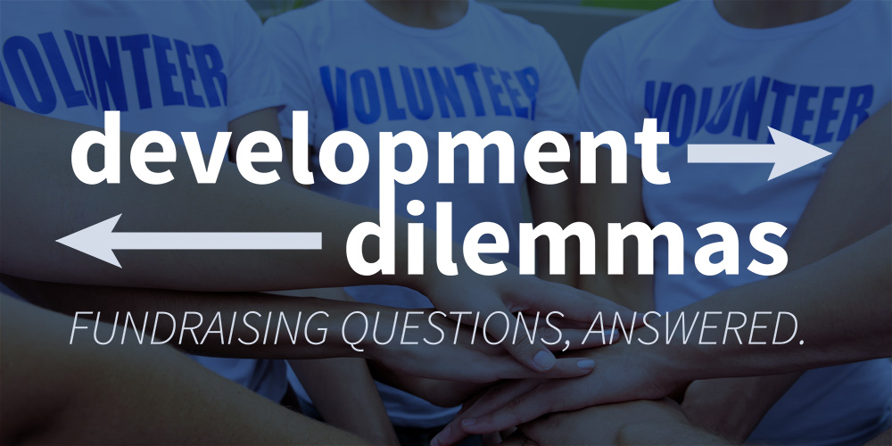 Development Dilemma: Fundraising with Volunteers