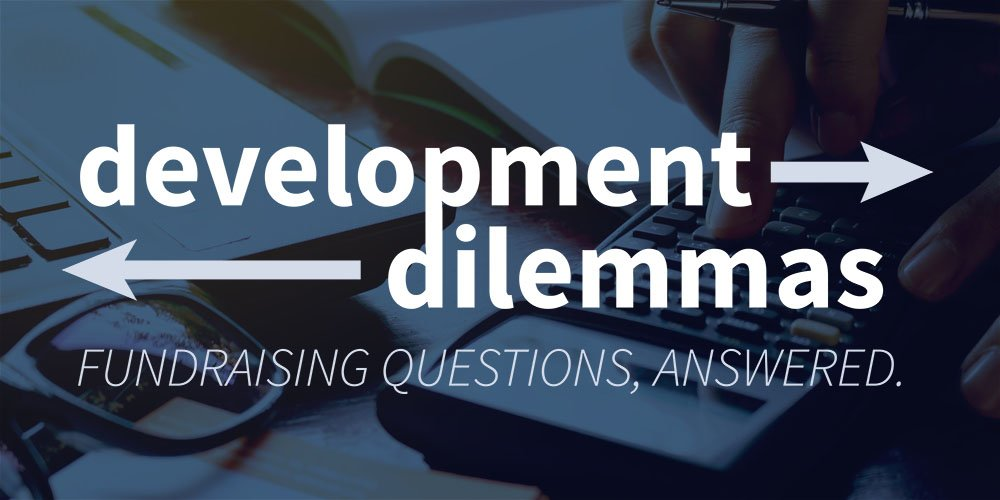 Development Dilemma: Counting and Recognizing Planned Gifts in your Campaign