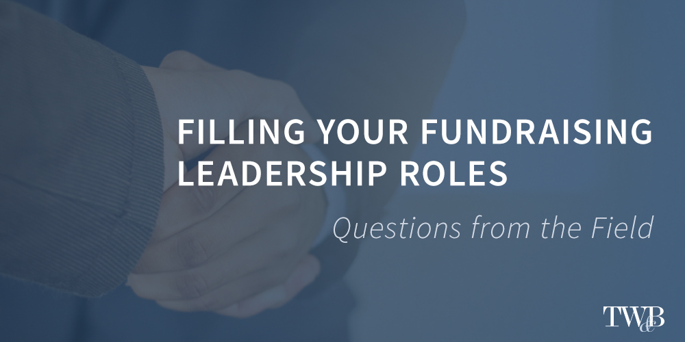Filling your Fundraising Leadership Roles