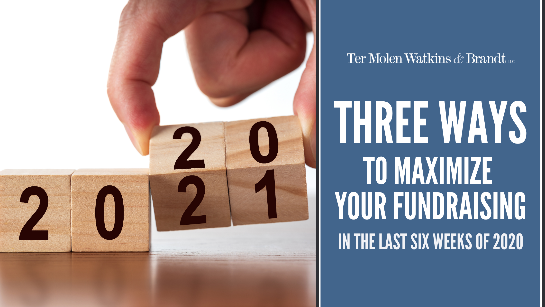 Three Ways to Maximize your Fundraising in the last six weeks of 2020